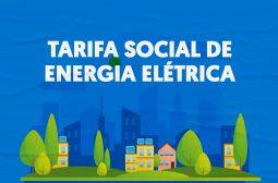 CONFIRA O PASSO A PASSO PARA TER ACESSO À TARIFA SOCIAL DE ENERGIA ELÉTRICA