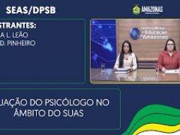 SEAS/DPSB – Atuação do Psicólogo no âmbito do SUAS